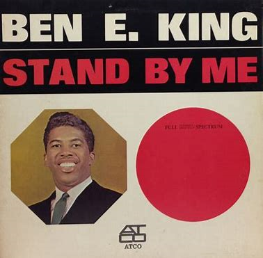 「STAND BY ME」~BEN E.KING~